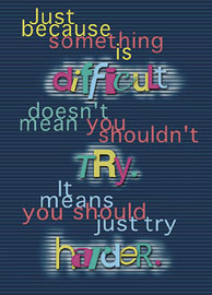Just because it is Difficult Poster